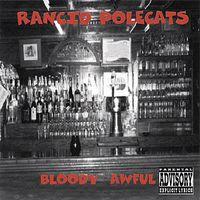 Rancid Polecats - Bloody Awful
