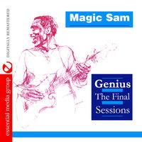 Magic Sam - Genius: Final Sessions [Remastered]