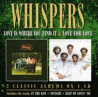 Whispers - Love Is Where You Find It/Love For Love [Import]