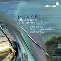 Liepaja Symphony Orchestra - Peteris Vasks: Flute Concerto & Symphony No. 3
