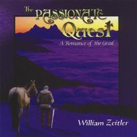 William Zeitler - Passionate Quest: A Romance of the Grail