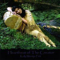 Kelly Montijo Montijo Fink - Heartbeat of the Creator