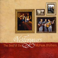 Mcpeak Brothers - Yesteryears: Best of the McPeak Brothers