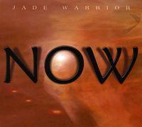 Jade Warrior - Now [Import]