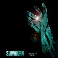 Slowburn - Fuse Inside
