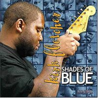 Kirk Fletcher - Shades of Blue