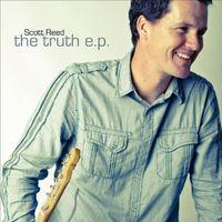 Scott Reed - Truth E.P.