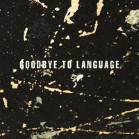 Daniel Lanois / Rocco Deluca - Goodbye To Language [Vinyl]