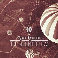 Mark Radcliffe - The Ground Below