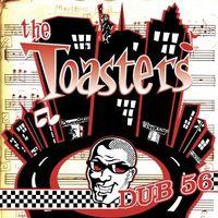 Toasters - Dub 56