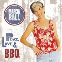 Marcia Ball - Peace, Love and BBQ