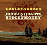 Gangstagrass - Broken Hearts & Stolen Money