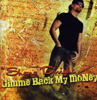 Shane Dwight - Gimme Back My Money