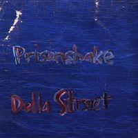 Prisonshake - Della Street EP