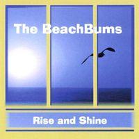 Beach Bums - Rise & Shine