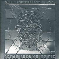 Stormtroopers of Death (S.O.D.) - Speak English or Die (Platinum Edt)