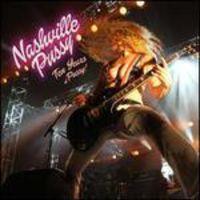Nashville Pussy - 10 Years Of Pussy (Uk)