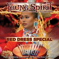 Young Spirit - Red Dress Special - Pow-wow Songs