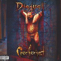 Disgust - Crucifucked
