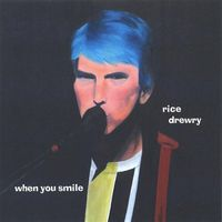Rice Drewry - When You Smile