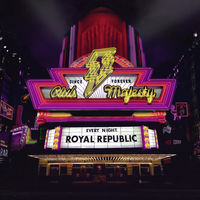 Royal Republic - Club Majesty