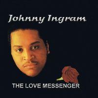 Johnny Ingram - Love Messenger