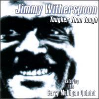 Jimmy Witherspoon - Tougher Than Tough
