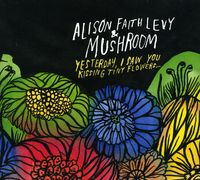 Mushroom - Yesterday I Saw You Kissing Tiny Flowers