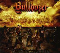 Bulldozer - Unexpected Fate [Import]