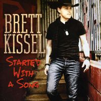 Brett Kissel - Started With A Song [Import]