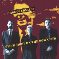 Age Of Consent - Old School on the Down Low