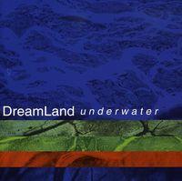 Dreamland - Underwater