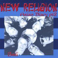 New Religion - Asian Diary PT. 2-Bali