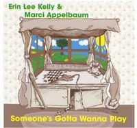 Erin Lee & Marci - Someone's Gotta Wanna Play