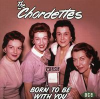 Chordettes - Born To Be With You [Import]
