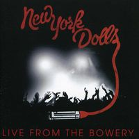 New York Dolls - Live From The Bowery [Import]