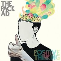 The Pack A.D. - Positive Thinking (Can)
