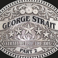 George Strait - Strait Out Of The Box Part 2
