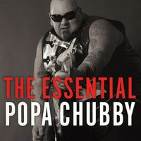 Popa Chubby - The Essential Popa Chubby