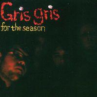 Gris Gris - For the Season