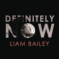 Liam Bailey - Definitely Now [Import]