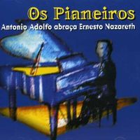Antonio Adolfo - Os Pianeiros