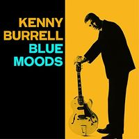 Kenny Burrell - Blue Moods + Bright's Spots