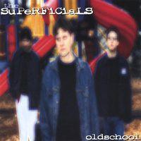 Superficials - Oldschool