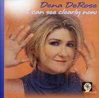 Dena Derose - I Can See Clearly Now