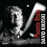 David Kikoski - Phoenix Rising