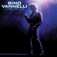 Gino Vannelli - Live In La [Digipak]