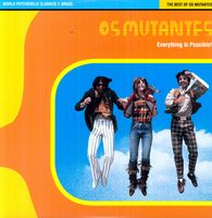 Os Mutantes - Everything Is Possible: World Psychedelic Classics