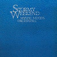 Mystic Moods - Stormy Weekend