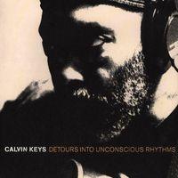 Calvin Keys - Detours Into Unconscious Rhythm